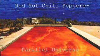 Red Hot Chili Peppers- Parallel Universe