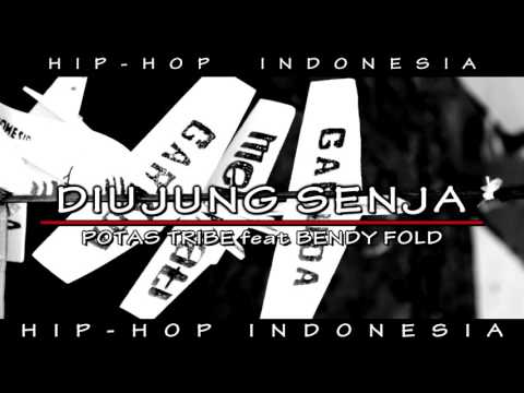 Potas Tribe & Bendy Fold - Di Ujung Senja [ Hip Hop Music ]