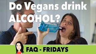 FAQ Friday: Do Vegans Drink Alcohol?