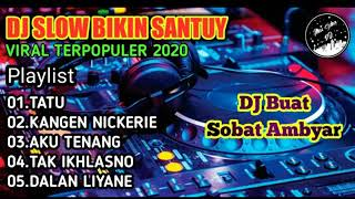 DJ Slow Santuy  Full Album  DJ Ambyar  Tatu   Kangen Nickerie   Dalan Liyane AISYAH