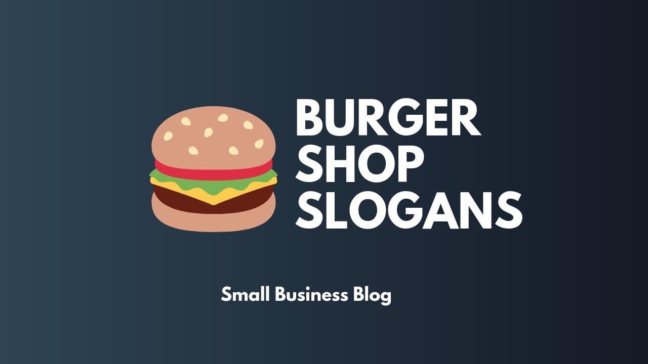 Catchy Burger Shop Slogans