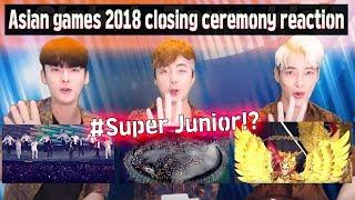 Gambar cover *REAKSI* Artis Korea Penutupan ceremony Asian games 2018 // 슈퍼주니어 아이콘과 함께한 아시안게임 2018 폐막식 리액션!
