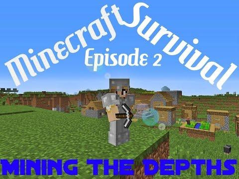 Minecraft Survival Ep 2: Mining The Depths