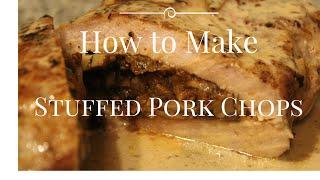 How to Make Mushroom Stuffed Pork Chops