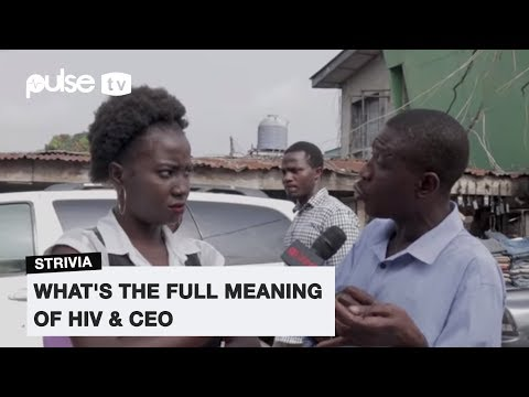 What's the full meaning of HIV and CEO? | Pulse TV Strivia