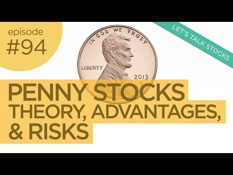Ep 94: Trading Penny Stocks - Theory, Advantages, & Risks