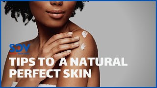 Six master tips on how to get a natural perfect skin