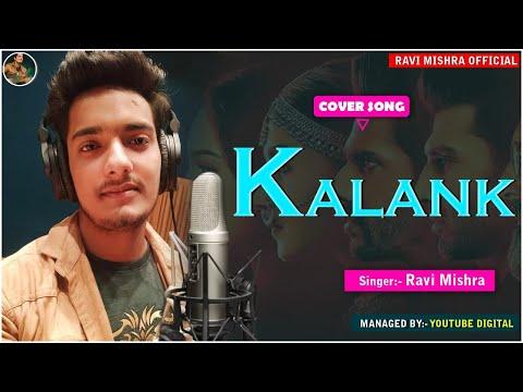 kalank-title-track-|-alia-bhatt-,-varun-dhawan-|-cover-by-ravi-mishra