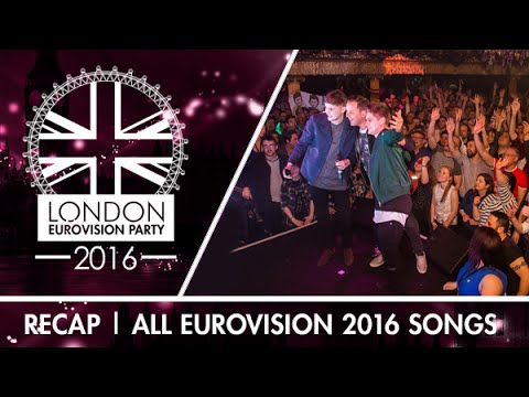 London Eurovision Party 2016 | Recap of All 2016 Eurovision Songs
