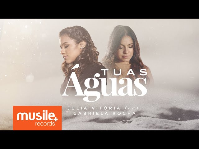 Julia Vitoria feat. Gabriela Rocha - Tuas Águas (Live Session)
