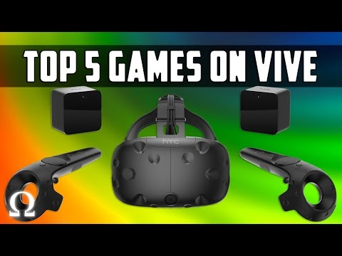 TOP 5 GAMES ON THE HTC VIVE | Ohm's Picks (Thanksgiving 2016 Edition)