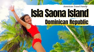 ISLA SAONA DOMINICAN REPUBLIC 🌴😄 Travel Family Vlog😄 🌴
