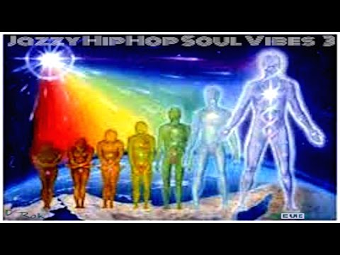 Jazzy Hip Hop Soul Vibes 3 - Human Evolving (into new dimensions of consciousness)