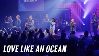 Download Love Like an Ocean | Bethany Music | Full Video Mp3 and Videos