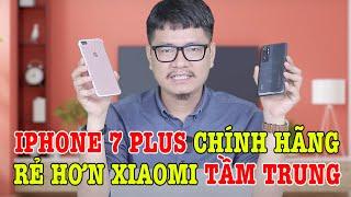 Không thể tin nổi iPhone 7 Plus chính hãng mới tinh rẻ hơn Xiaomi tầm trung