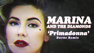 Marina And The Diamonds - Primadonna (Burns Remix)