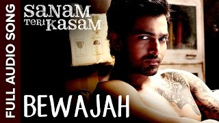 Bewajah - Full Audio Song - Sanam Teri Kasam