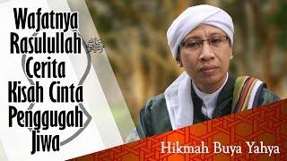 Download Wafatnya Rasulullah ﷺ - Kisah Cinta Penggugah Jiwa | Hikmah Buya Yahya Mp3