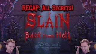 Recap - All Slain Secrets!