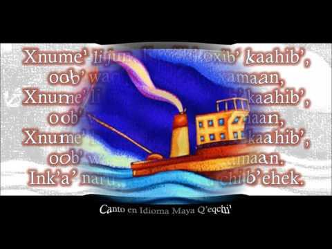 """Canto Infantil en Maya Q'eqchi' (Jun Ch'ina Jukub') """"Un Barco Chiquito"""""""