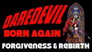 Daredevil: Born Again - Finding Forgiveness and Rebirth