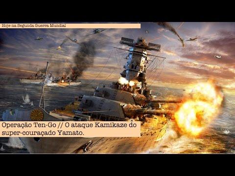 Operação Ten-Go - O ataque Kamikaze do super couraçado Yamato