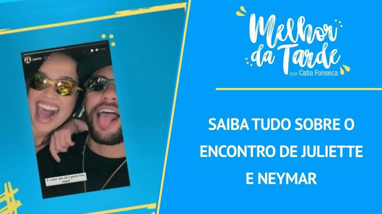 Saiba tudo sobre o encontro de Juliette e Neymar | MELHOR DA TARDE
