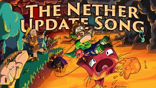 The Nether Update Song! (The 1.16 Song!)