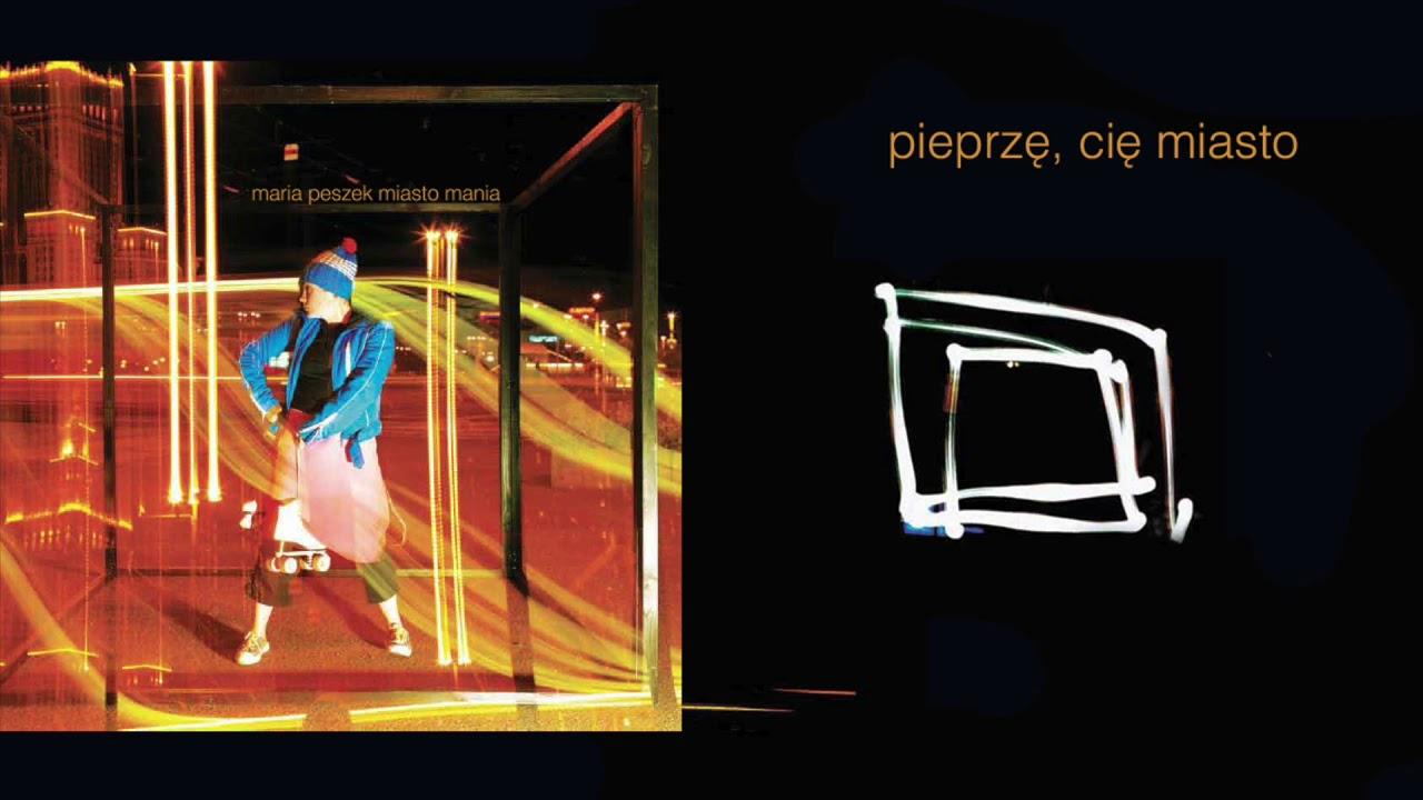 Maria Peszek – Pieprzę, cię miasto (Official Audio)