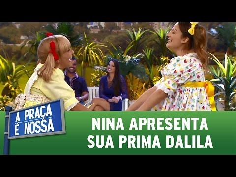 Nina apresenta sua prima Dalila | A Praça É Nossa (06/04/17)