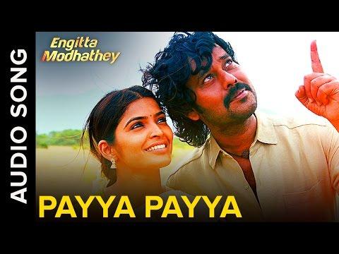 Payya Payya | Full Audio Song | Engitta Modhathey Tamil Movie 2016