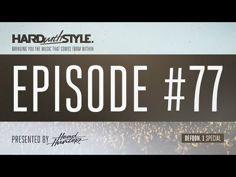 Hard With Style Episode 77 - Defqon.1 Special | Mixed LIVE and Presented by Headhunterz