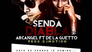 Arcangel Ft. De La Ghetto - Senda Diabla (Prod. By DJ Motion) (Nuevo 2014)