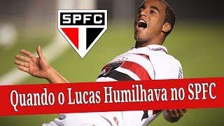 Quando o Lucas Humilhava no SPFC