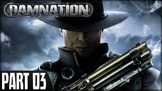 Damnation (PS3) - Walkthrough Part 03