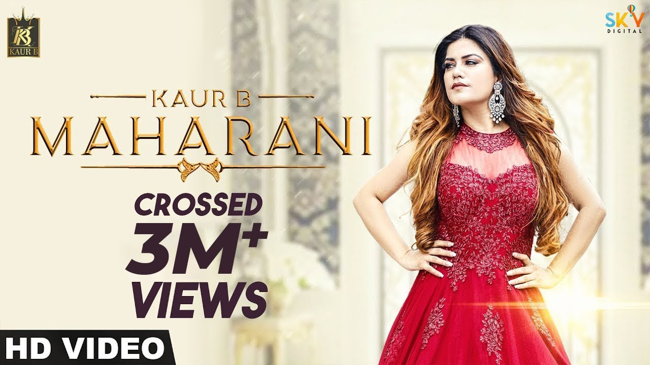 Kaur b maharani full song latest punjabi song 2018 - Kaur b pics hd ...