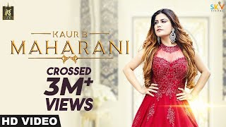 Kaur B - Maharani (Full Song) | Latest Punjabi Song 2018 | New Song 2018