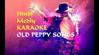Old Hindi Medley | KARAOKE | Peppy Songs | 2018