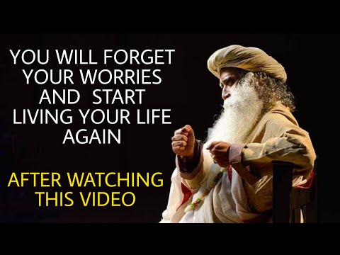 You will forget your worries and start living your life after watching this Sadhguru- Best talk