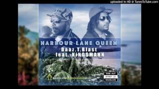 Harbour Lane Queen - Daaz.T.Blast feat KiNGSMAhN
