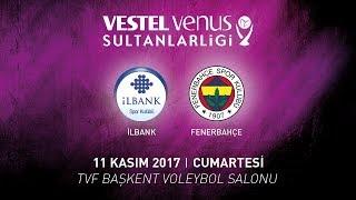 2017-2018 / VVSL 7. Hafta / İlbank 0 - 3 Fenerbahçe