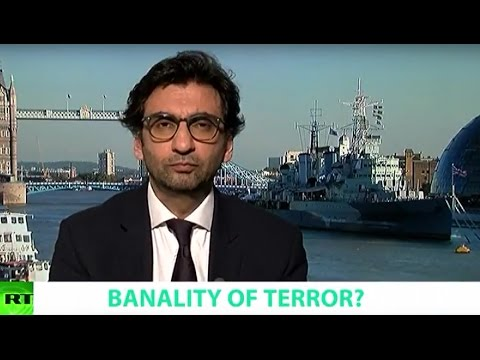 BANALITY OF TERROR? Ft. Tahir Abbas, Senior Research Fellow at RUSI