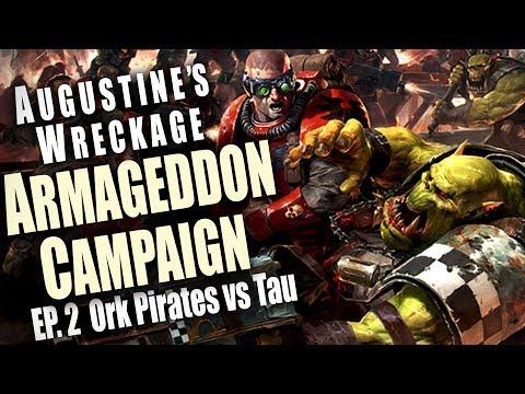 Ork Pirates vs Tau - Augustine's Wreckage Armageddon Narrative Campaign Ep 2