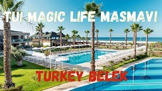 TUI Magic Life Masmavi Hotel Turkey Belek ОБЗОР ОТЕЛЯ СМОТРЕТЬ ДО КОНЦА