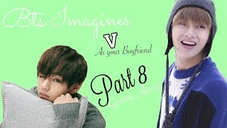 BTS Imagine | V as Your Boyfriend pt 8 Going Away MP3