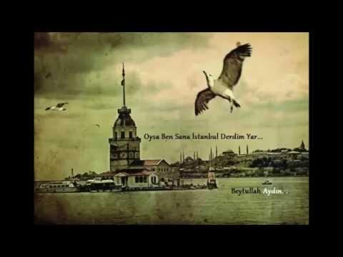 Oysa Ben Sana İstanbul Derdim (Mustafa Cihat)