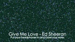Ed Sheeran - Give Me Love (Empty Arena Edit)