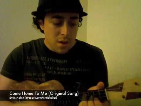 Come Home To Me (Original Song)