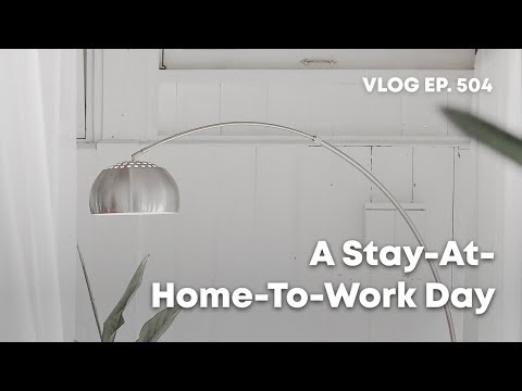 VLOG EP. 504 — A Stay-At-Home-To-Work Day