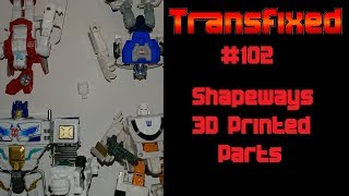 Shapeways 3D Printed Parts for Transformers - Transfixed #102